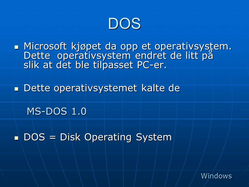 MS-DOS  MS-DOS var det vanligste operativsystemet på PC-er inntil Windows overtok.