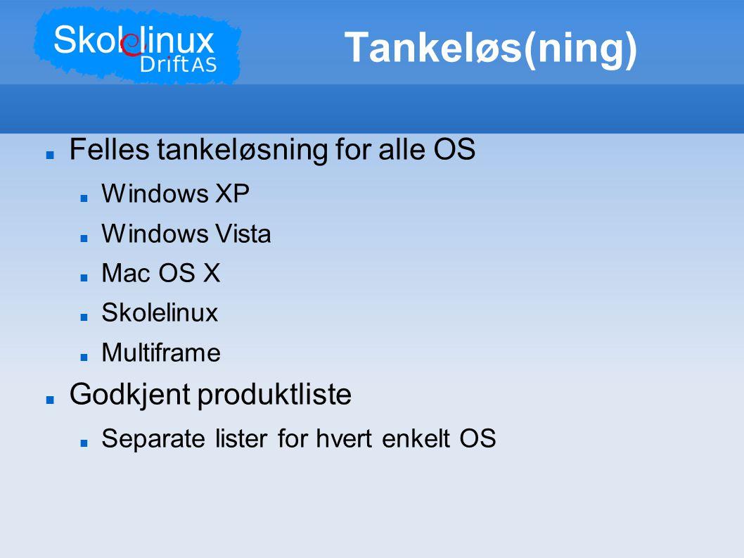 Tankeløs(ning)  Felles tankeløsning for alle OS  Windows XP  Windows Vista  Mac OS X  Skolelinux  Multiframe  Godkjent produktliste  Separate lister for hvert enkelt OS