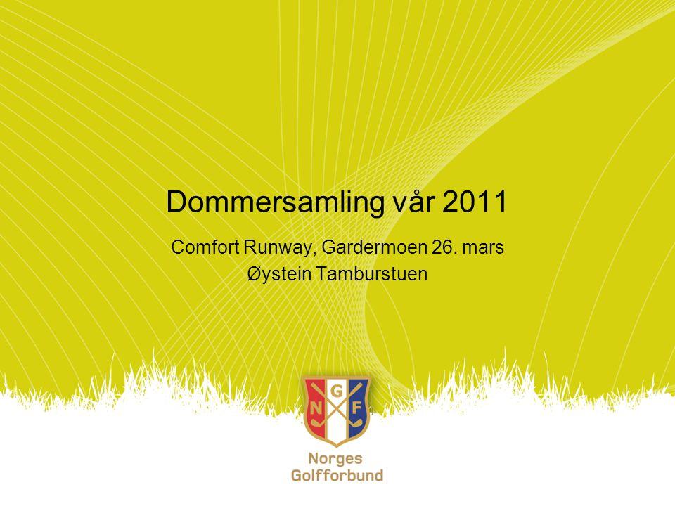 Dommersamling vår 2011 Comfort Runway, Gardermoen 26. mars Øystein Tamburstuen