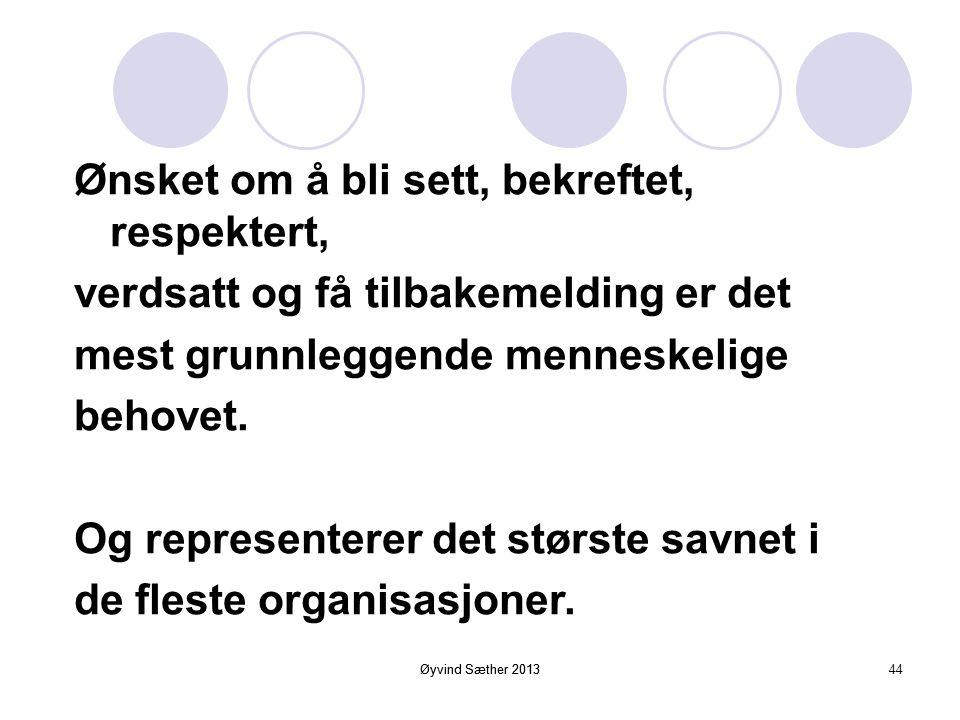 Øyvind Sæther 2013 Sorgen over det man skal forlate kan være sterkere enn frykten for det nye. Forandringsparadokset: Både stabilitet og forandring !