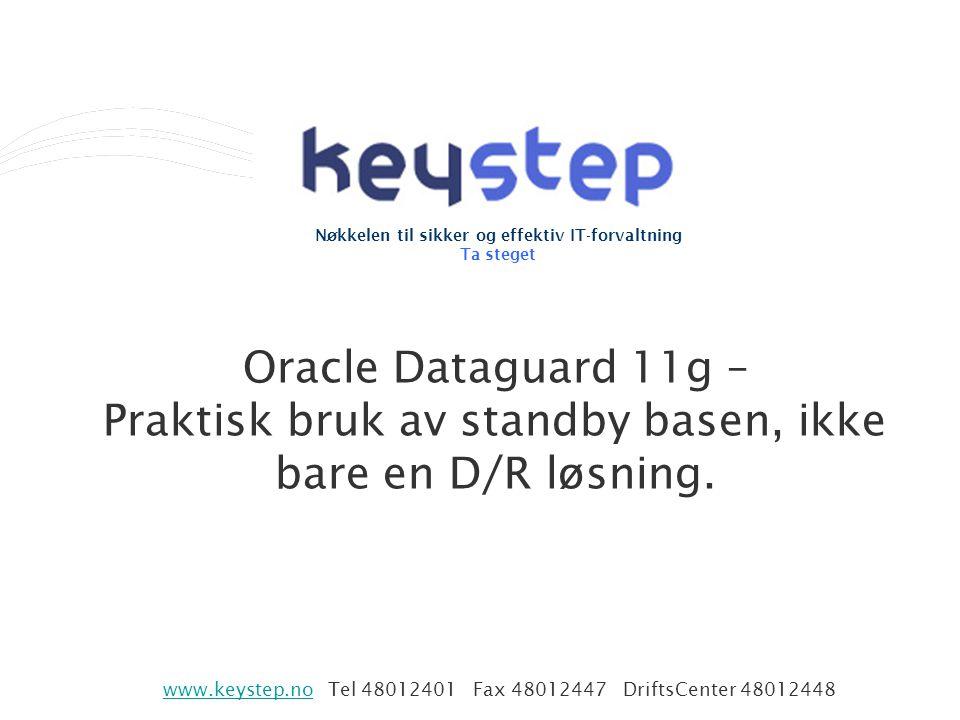 Oracle Dataguard 11g – Praktisk bruk av standby basen, ikke bare en D/R løsning.