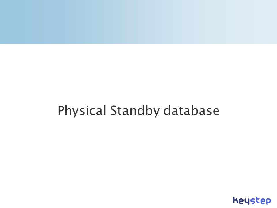 Physical Standby database