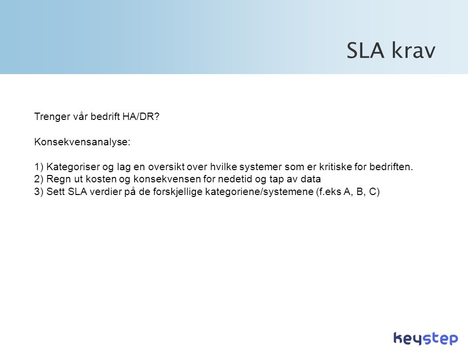 SLA krav Trenger vår bedrift HA/DR.