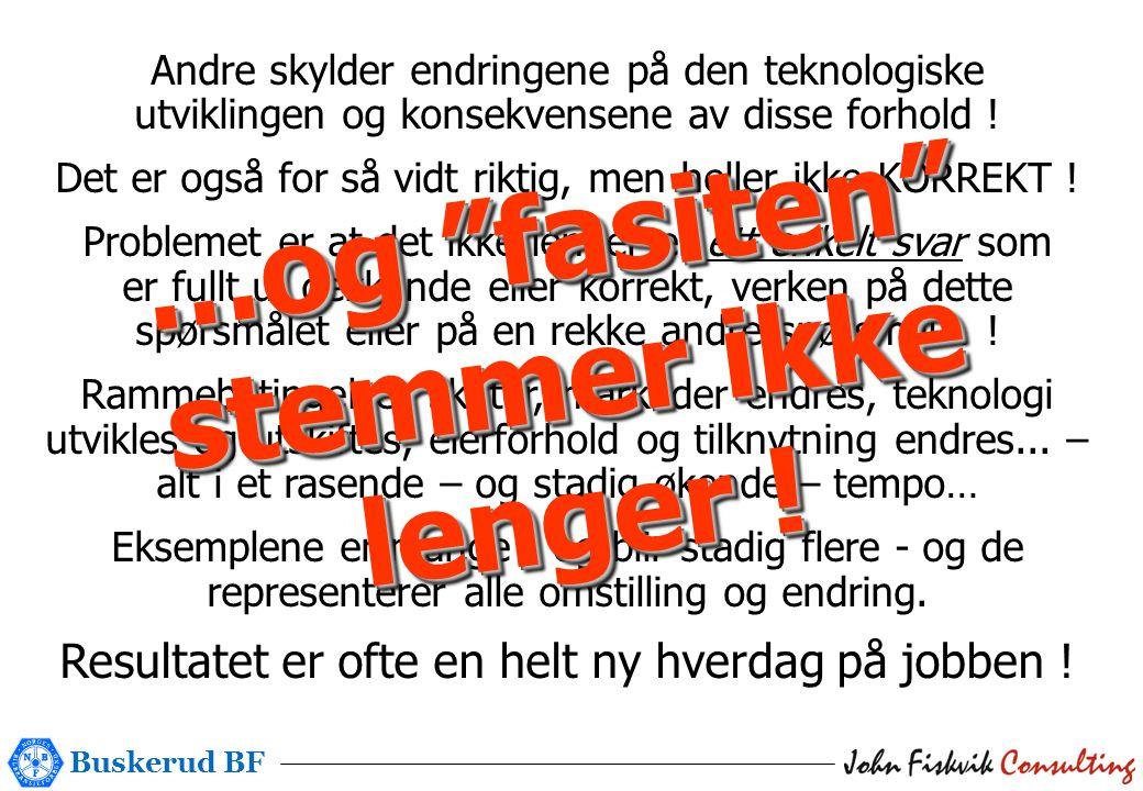Buskerud BF NEI NEI, husk at Norge er det europeiske unntaket – resultatutviklingen vokser ikke inn i himmelen...