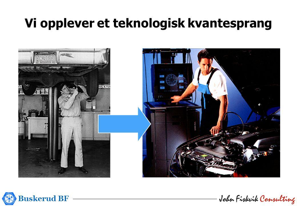 Buskerud BF Vi opplever et teknologisk kvantesprang