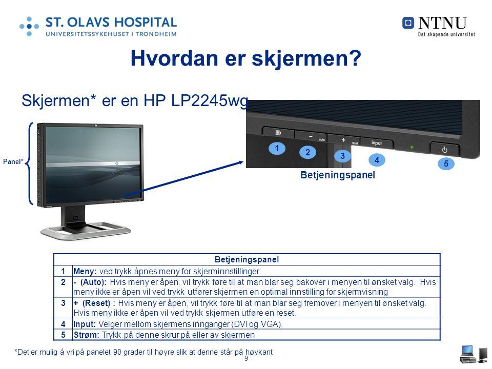 9 Hvordan er skjermen? Skjermen* er en HP LP2245wg Betjeningspanel 1 3 4 5 2 1Meny: ved trykk åpnes meny for skjerminnstillinger 2- (Auto): Hvis meny