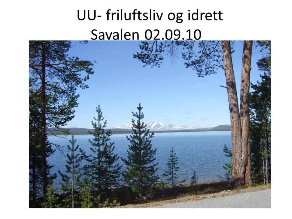 UU- friluftsliv og idrett Savalen 02.09.10