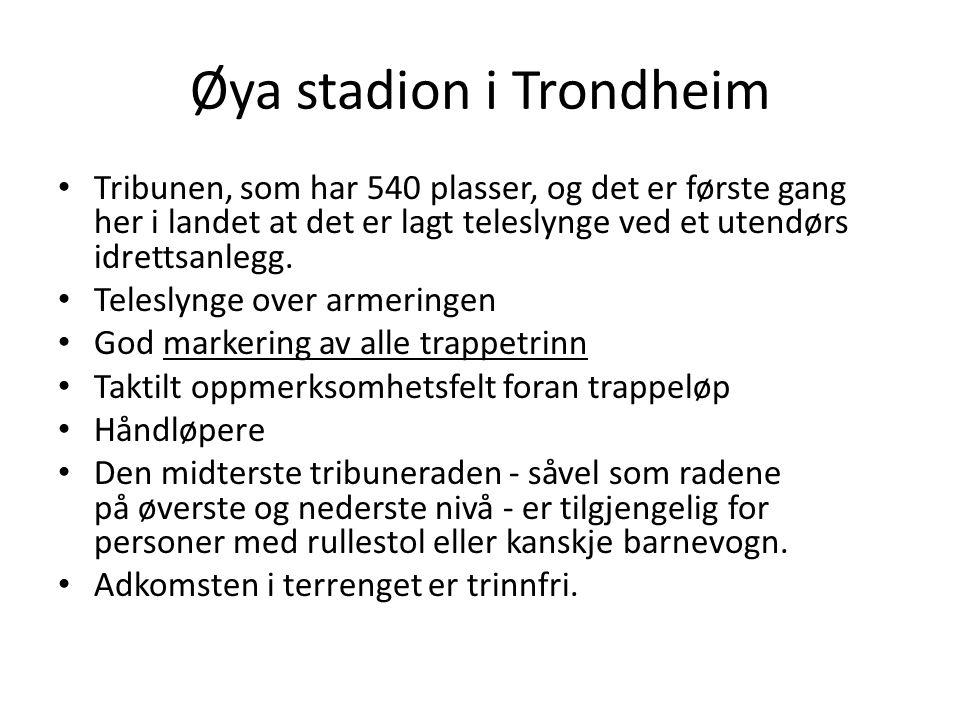 Øya stadion i Trondheim • Tribunen, som har 540 plasser, og det er første gang her i landet at det er lagt teleslynge ved et utendørs idrettsanlegg. •