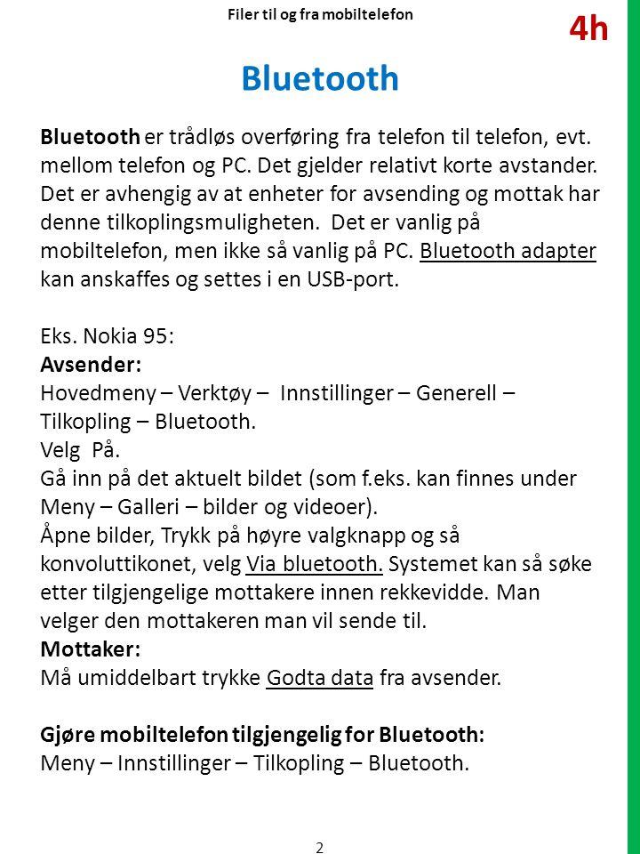 Bluetooth Bluetooth er trådløs overføring fra telefon til telefon, evt.
