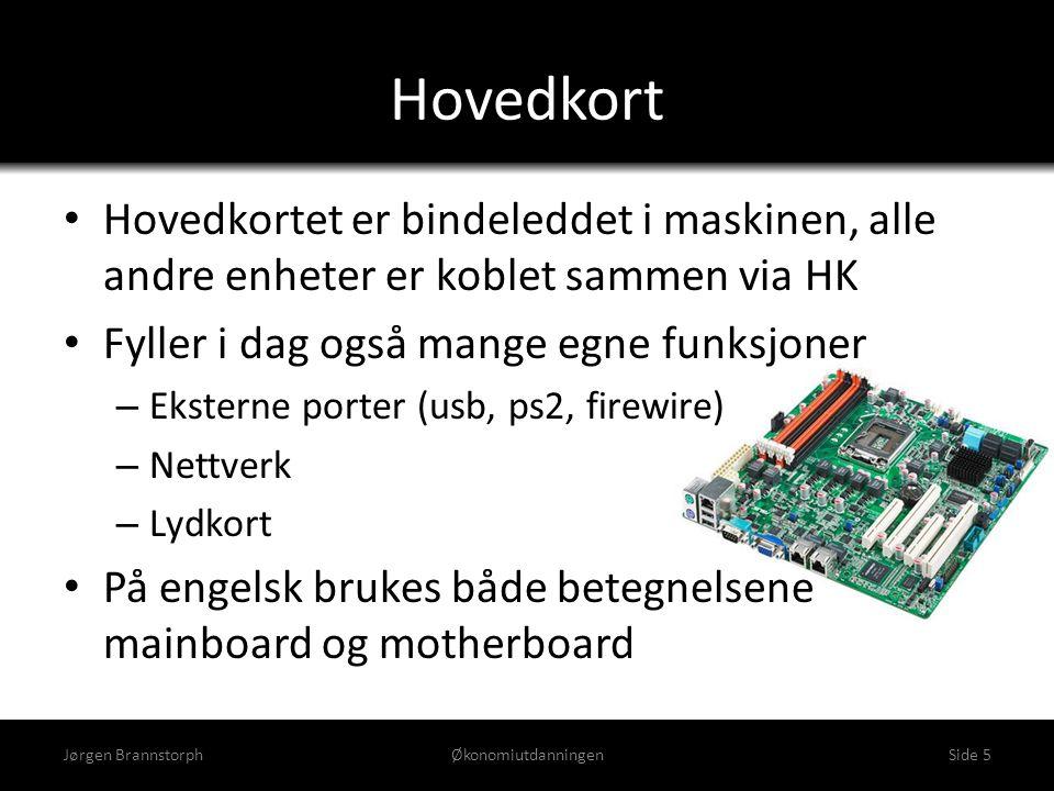 Hovedkort • Hovedkortet er bindeleddet i maskinen, alle andre enheter er koblet sammen via HK • Fyller i dag også mange egne funksjoner – Eksterne por