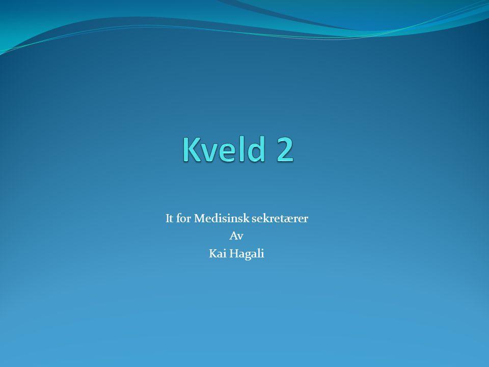 Plan for kvelden  Repetisjon fra forrige kveld  Windows 7  Utforskeren filer og mapper  Neste kveld 14.09.2011Medisinsk sekretær Fredrikstad - Kai Hagali