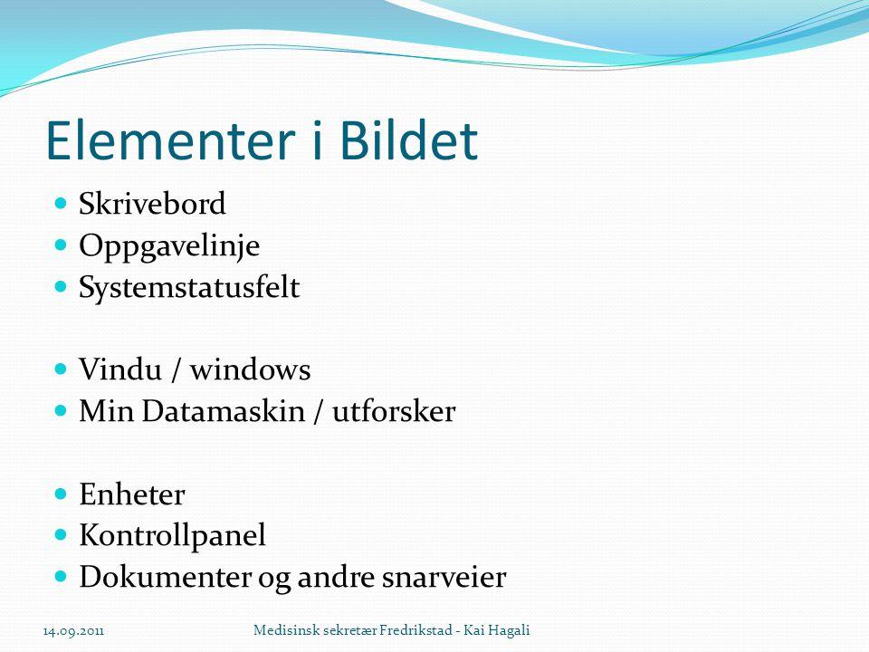 Elementer i Bildet  Skrivebord  Oppgavelinje  Systemstatusfelt  Vindu / windows  Min Datamaskin / utforsker  Enheter  Kontrollpanel  Dokumente