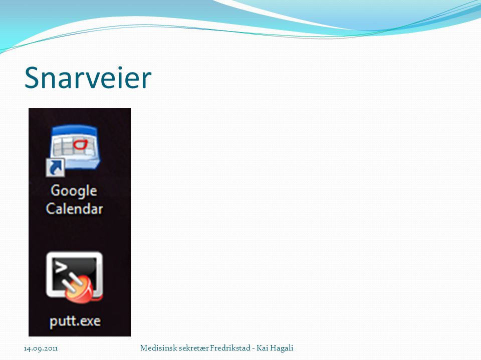 Snarveier  14.09.2011Medisinsk sekretær Fredrikstad - Kai Hagali