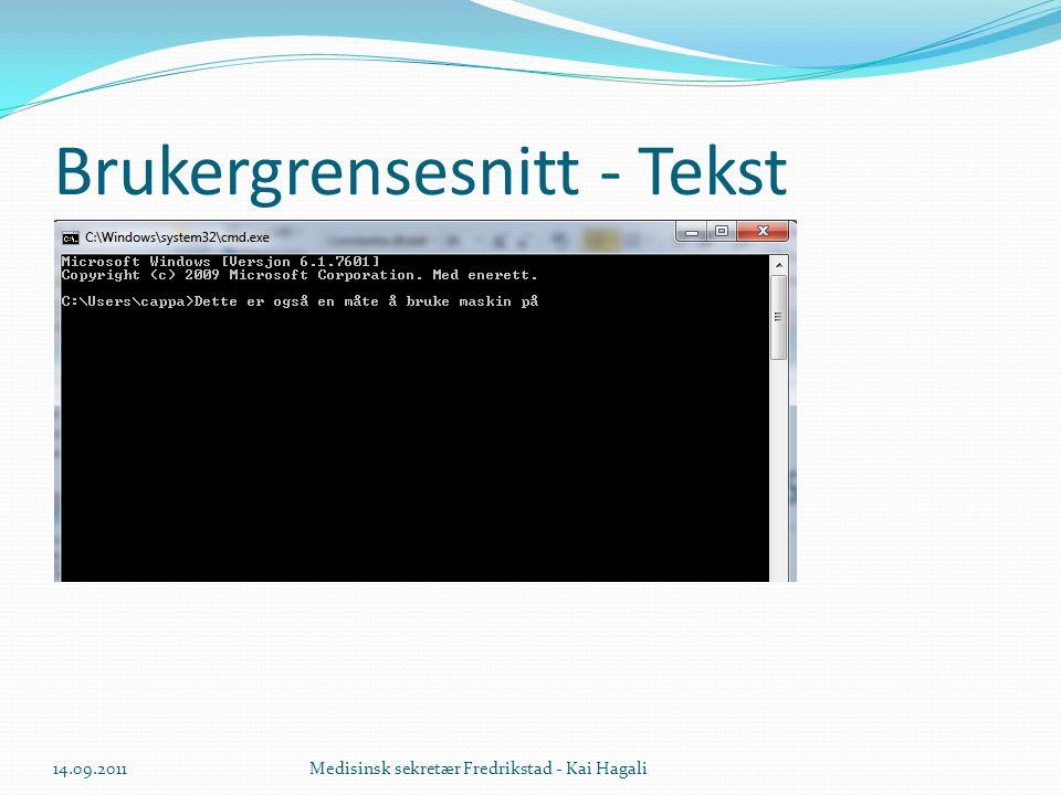 Brukergrensesnitt - Grafisk 14.09.2011Medisinsk sekretær Fredrikstad - Kai Hagali