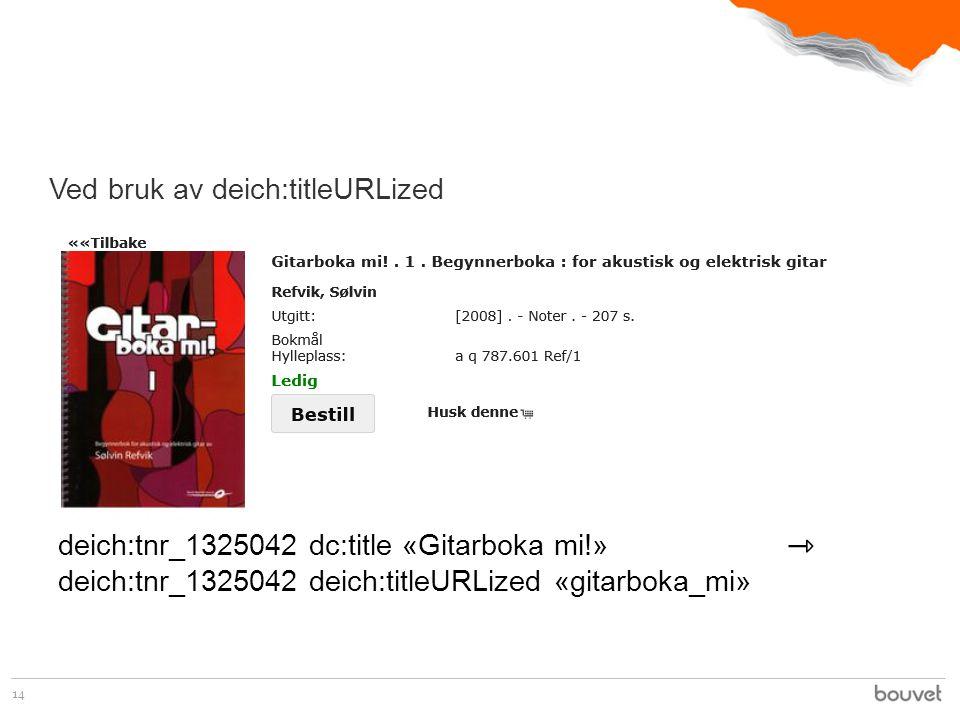 Ved bruk av deich:titleURLized 14 deich:tnr_1325042 dc:title «Gitarboka mi!» deich:tnr_1325042 deich:titleURLized «gitarboka_mi»