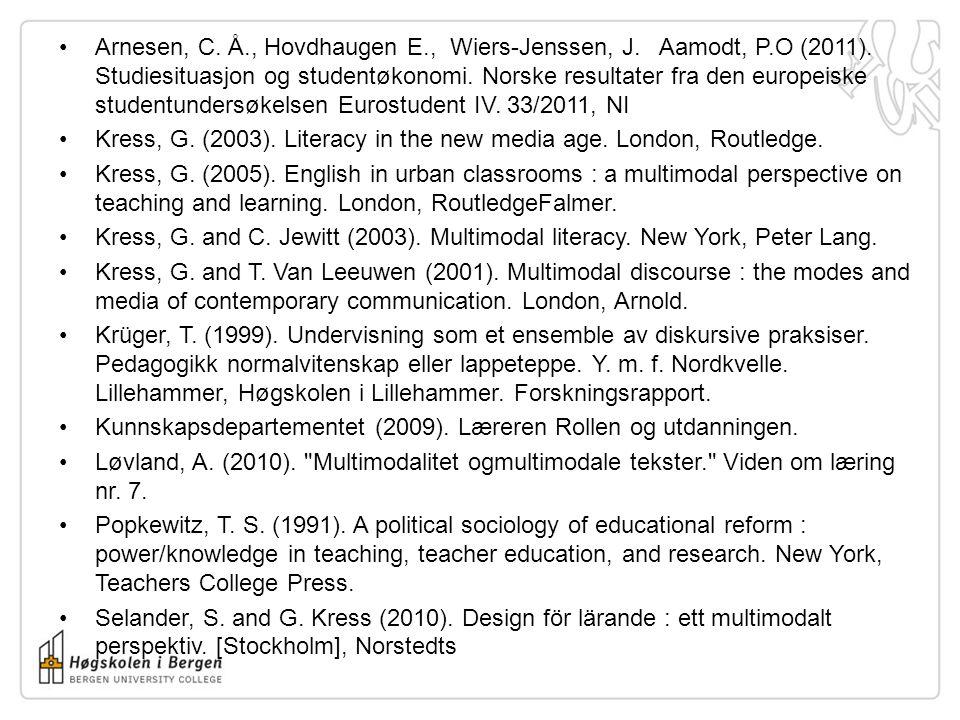 •Arnesen, C. Å., Hovdhaugen E., Wiers-Jenssen, J. Aamodt, P.O (2011). Studiesituasjon og studentøkonomi. Norske resultater fra den europeiske studentu