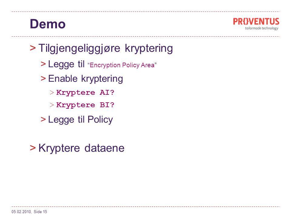 Demo >Tilgjengeliggjøre kryptering >Legge til Encryption Policy Area >Enable kryptering >Kryptere AI.