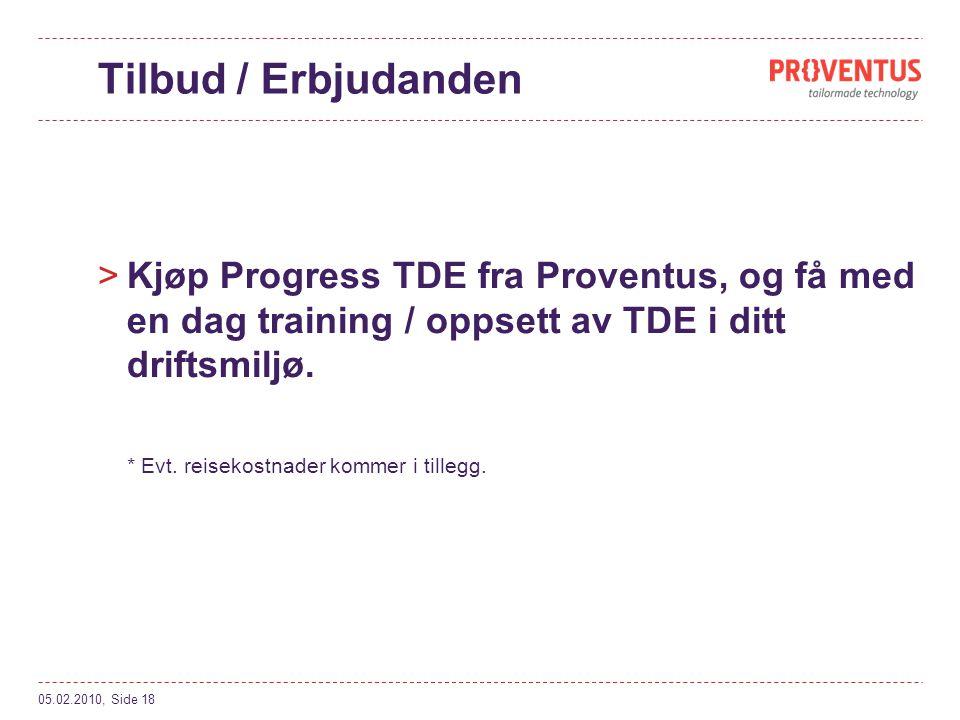 Tilbud / Erbjudanden >Kjøp Progress TDE fra Proventus, og få med en dag training / oppsett av TDE i ditt driftsmiljø.