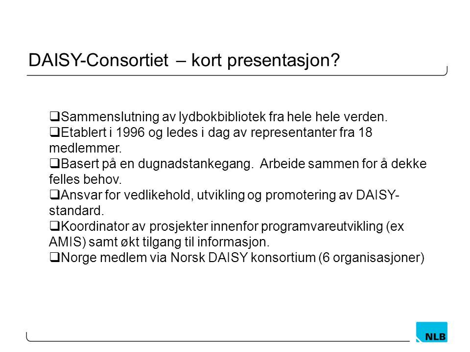 DAISY-Consortiet – kort presentasjon.  Sammenslutning av lydbokbibliotek fra hele hele verden.