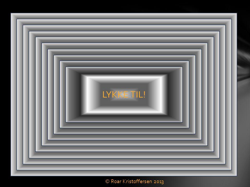 SÅNN! Det får være nok om primtall for denne gangen! LYKKE TIL! © Roar Kristoffersen 2013