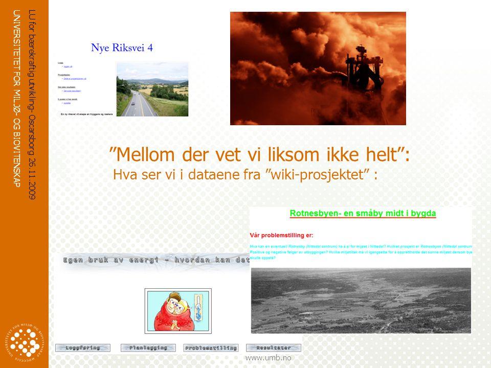 """UNIVERSITETET FOR MILJØ- OG BIOVITENSKAP www.umb.no LU for bærekraftig utvikling- Oscarsborg 26.11.2009 """"Mellom der vet vi liksom ikke helt"""": Hva ser"""
