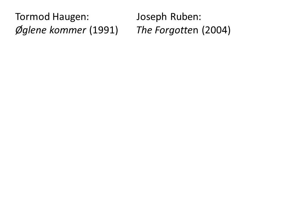 Tormod Haugen: Joseph Ruben: Øglene kommer (1991) The Forgotten (2004)