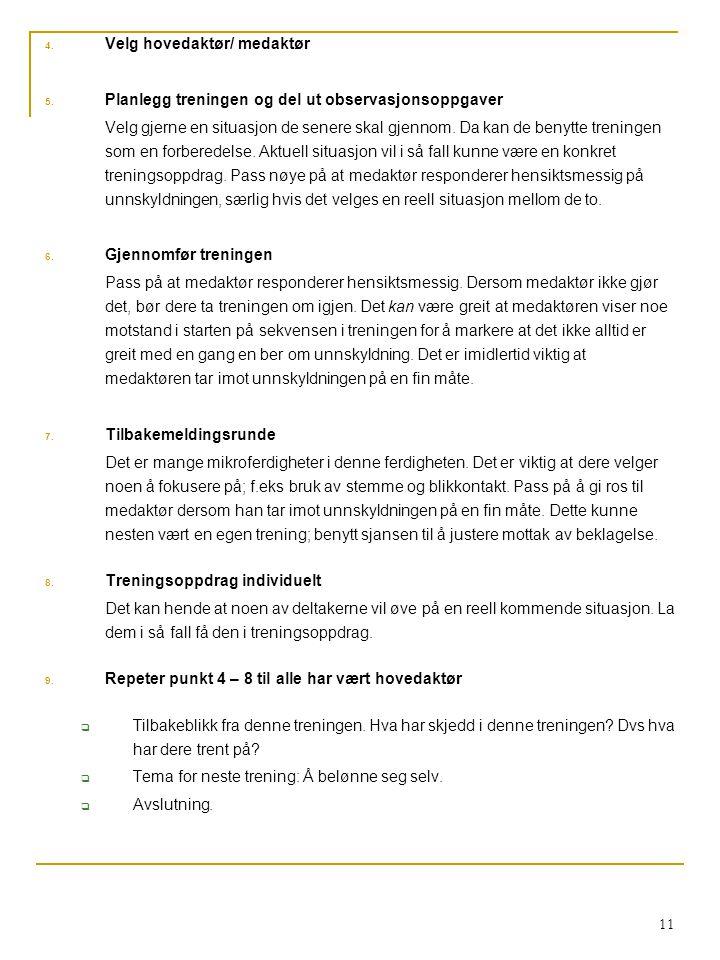 11 4.Velg hovedaktør/ medaktør 5.