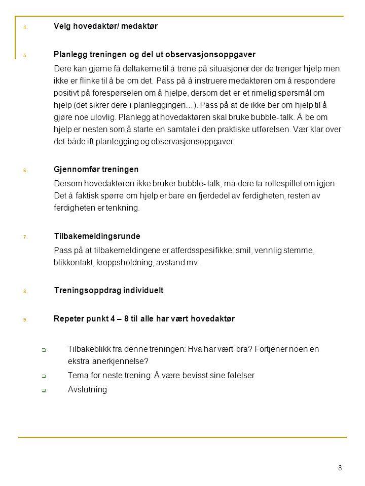 8 4.Velg hovedaktør/ medaktør 5.