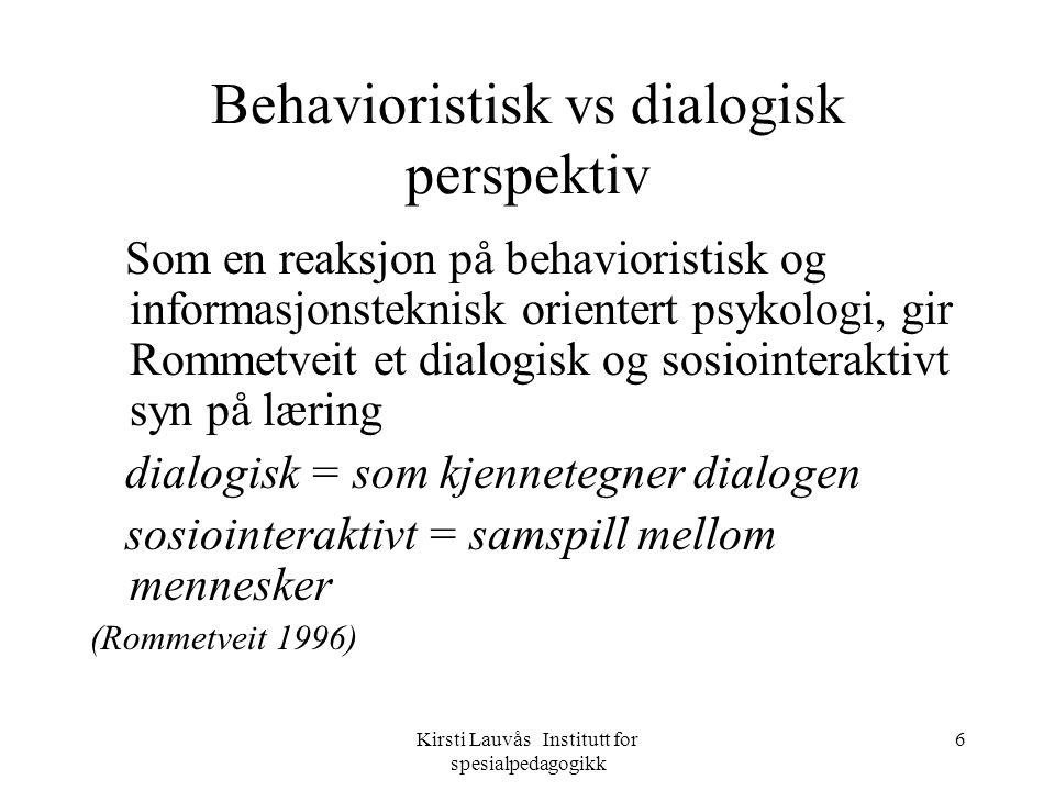 Kirsti Lauvås Institutt for spesialpedagogikk 17 Refleksjon og bevisstgjøring Refleksjon er en krevende aktivitet som det ikke alltid er like lett å håndtere alene.