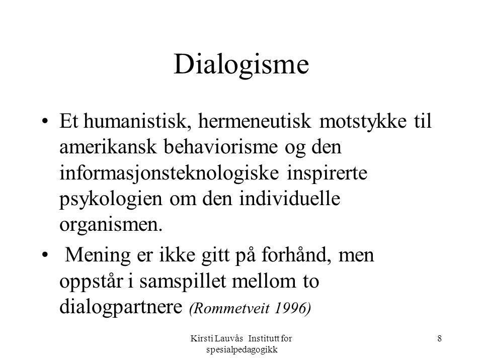 Kirsti Lauvås Institutt for spesialpedagogikk 9 M.M.