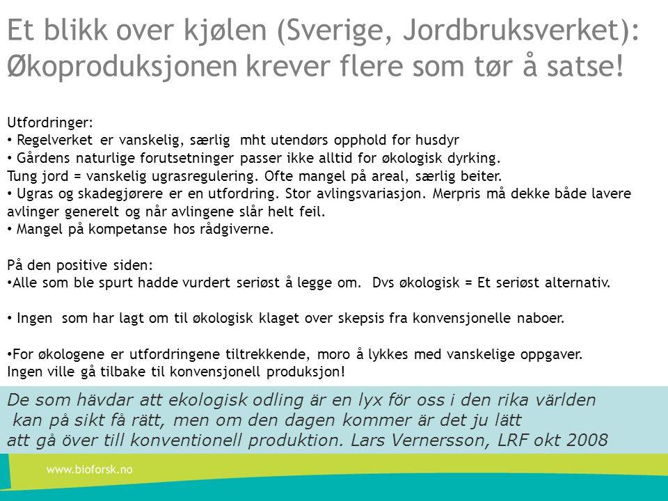 Et blikk over kjølen (Sverige, Jordbruksverket): Økoproduksjonen krever flere som tør å satse.