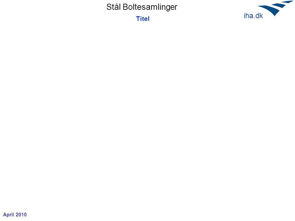 Stål Boltesamlinger April 2010 iha.dk Titel
