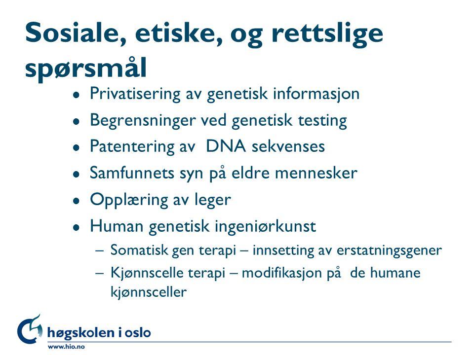 Sosiale, etiske, og rettslige spørsmål l Privatisering av genetisk informasjon l Begrensninger ved genetisk testing l Patentering av DNA sekvenses l S