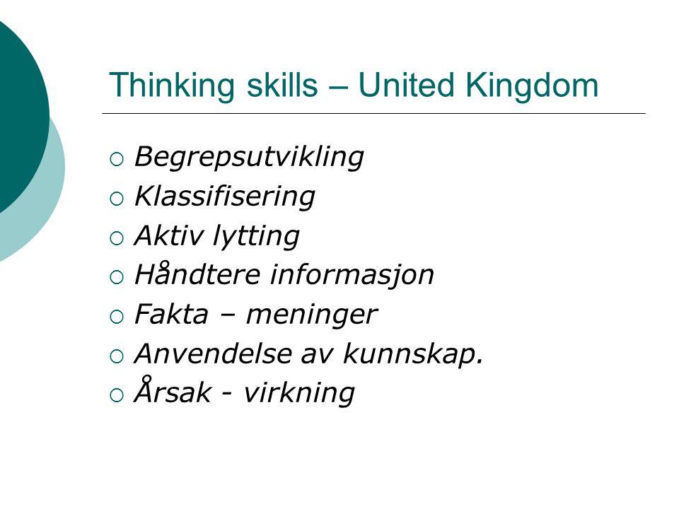 Teaching Thinking Skills – USA 1  Tenkeferdigheter og resonnerende prosesser  Sammenligne – størst, minst etc.