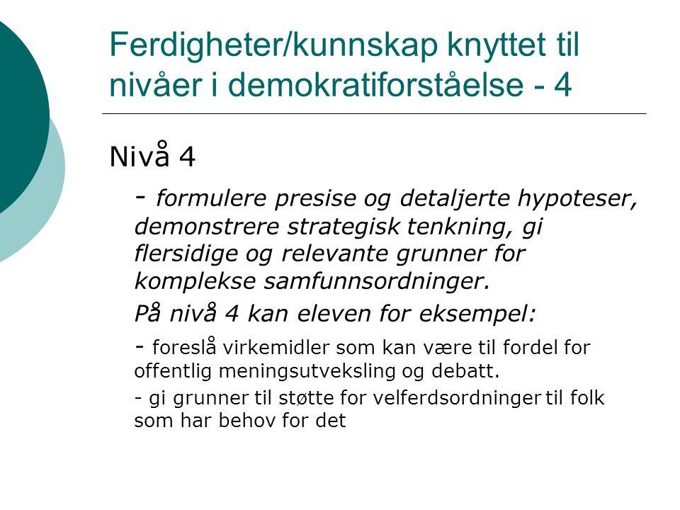 Empirisk belysning 1  ICCS 2009 (International Civic and Citizenship Education Study)  6000 norske elever har i april 2009 besvart vel 80 kognitive flervalgsoppgaver og åpne oppgaver  Utvalget er fordelt med en halvpart på 8.trinn (13/14 år) og en halvpart på 9.
