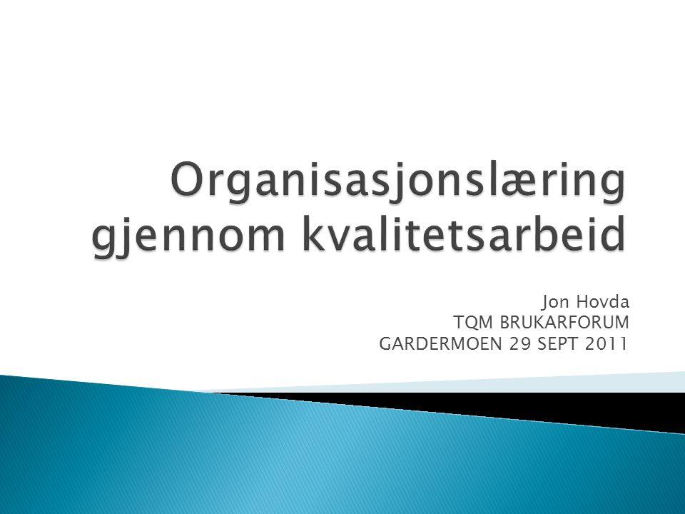 Jon Hovda TQM BRUKARFORUM GARDERMOEN 29 SEPT 2011