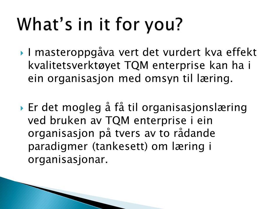  I masteroppgåva vert det vurdert kva effekt kvalitetsverktøyet TQM enterprise kan ha i ein organisasjon med omsyn til læring.  Er det mogleg å få t