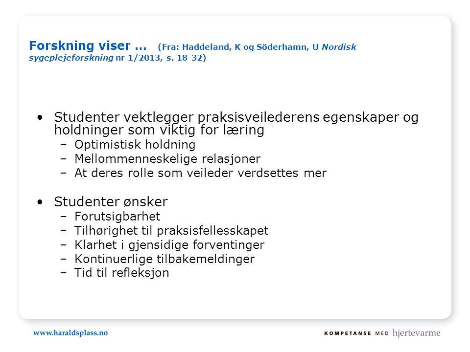 Forskning viser … (Fra: Haddeland, K og Söderhamn, U Nordisk sygeplejeforskning nr 1/2013, s.