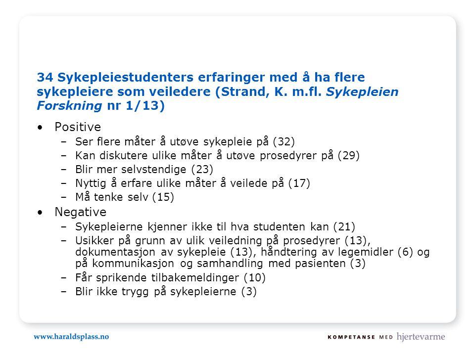 34 Sykepleiestudenters erfaringer med å ha flere sykepleiere som veiledere (Strand, K.