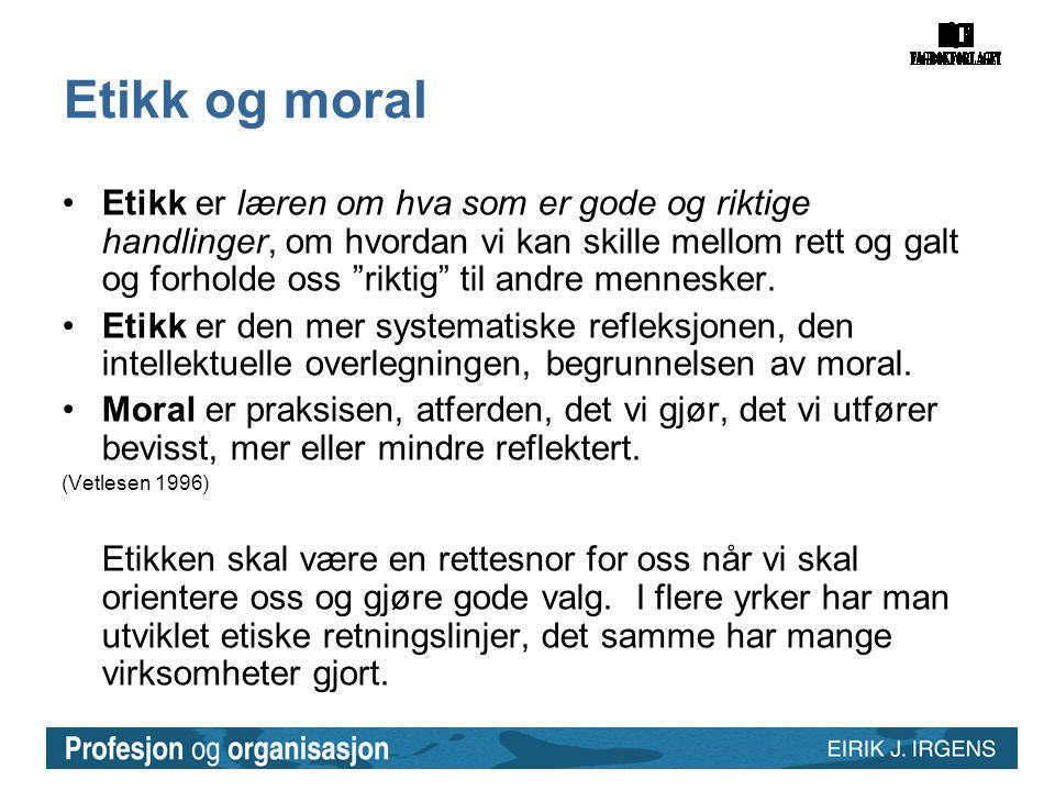 """Etikk og moral •Etikk er læren om hva som er gode og riktige handlinger, om hvordan vi kan skille mellom rett og galt og forholde oss """"riktig"""" til and"""