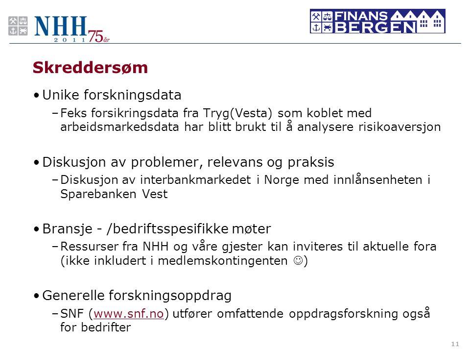 Skreddersøm •Unike forskningsdata –Feks forsikringsdata fra Tryg(Vesta) som koblet med arbeidsmarkedsdata har blitt brukt til å analysere risikoaversj
