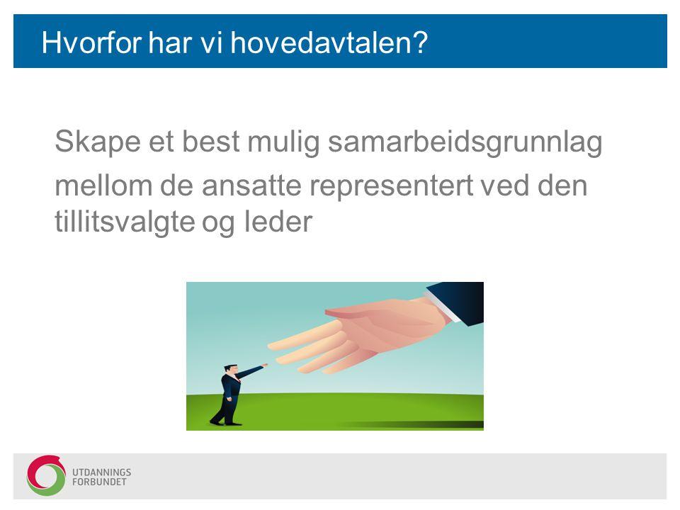 Hva er en hovedavtale? •Hovedavtale: Inneholder generelle bestemmelser om samarbeidsforhold mellom arbeidsgivere og arbeidstakere. Lønns- og arbeidsfo