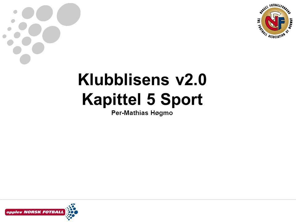 Klubblisens v2.0 Kapittel 5 Sport Per-Mathias Høgmo