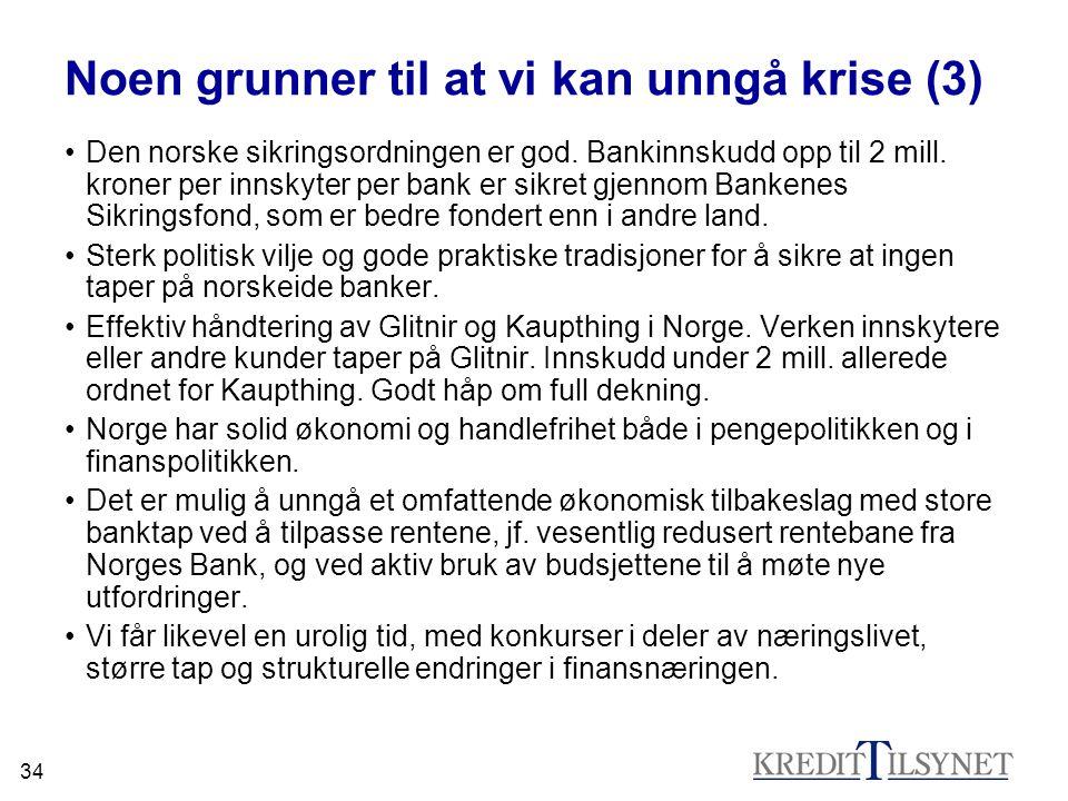 34 Noen grunner til at vi kan unngå krise (3) •Den norske sikringsordningen er god.