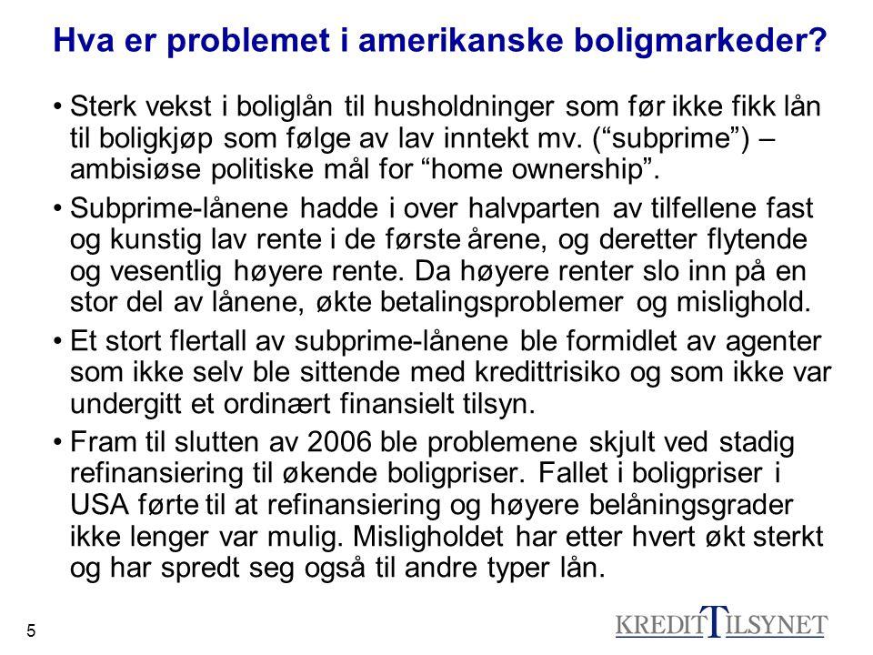 26 Norske banker og boligmarkedene •Kredittilsynet har gjennom flere år advart banker og husholdninger mot å låne mer enn 100 prosent av boligverdien.