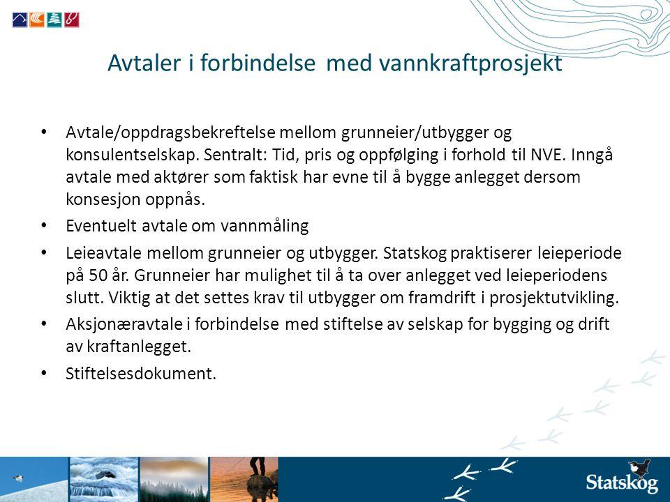 Avtaler i forbindelse med vannkraftprosjekt • Avtale/oppdragsbekreftelse mellom grunneier/utbygger og konsulentselskap. Sentralt: Tid, pris og oppfølg
