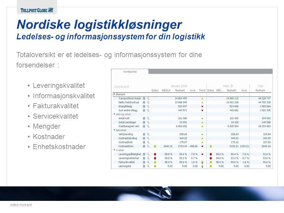 Alltid i forkant Totaloversikt er et ledelses- og informasjonssystem for dine forsendelser : •Leveringskvalitet •Informasjonskvalitet •Fakturakvalitet