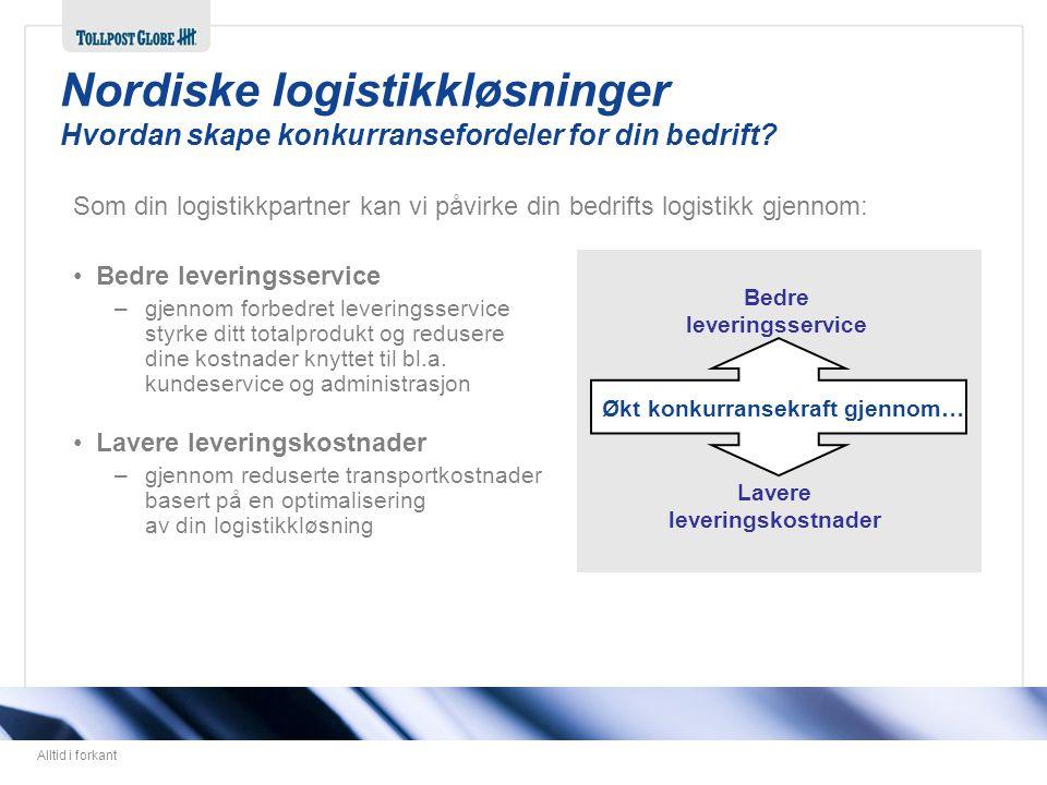 Alltid i forkant Bedre leveringsservice Lavere leveringskostnader Økt konkurransekraft gjennom… Som din logistikkpartner kan vi påvirke din bedrifts l