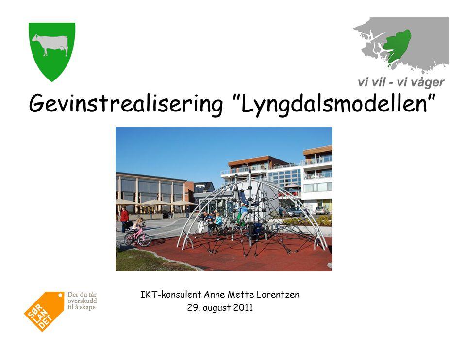 "IKT-konsulent Anne Mette Lorentzen 29. august 2011 Gevinstrealisering ""Lyngdalsmodellen"""