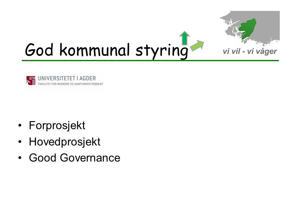 God kommunal styring •Forprosjekt •Hovedprosjekt •Good Governance